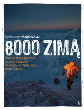 8000 zimą. Walka o najwyższe szczyty świata w najokrutniejszej porze roku