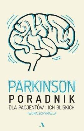 Parkinson. Poradnik dla pacjentów i ich bliskich