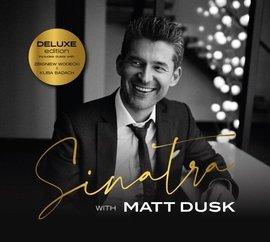 Sinatra with Matt Dusk (Deluxe Edition)  (płyta z autografem)