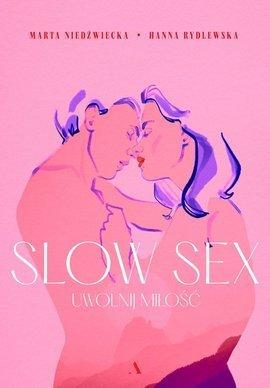 Slow sex. Uwolnij miłość